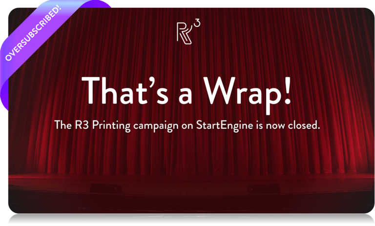 R3 Printing on StartEngine: That's a Wrap! 🎬