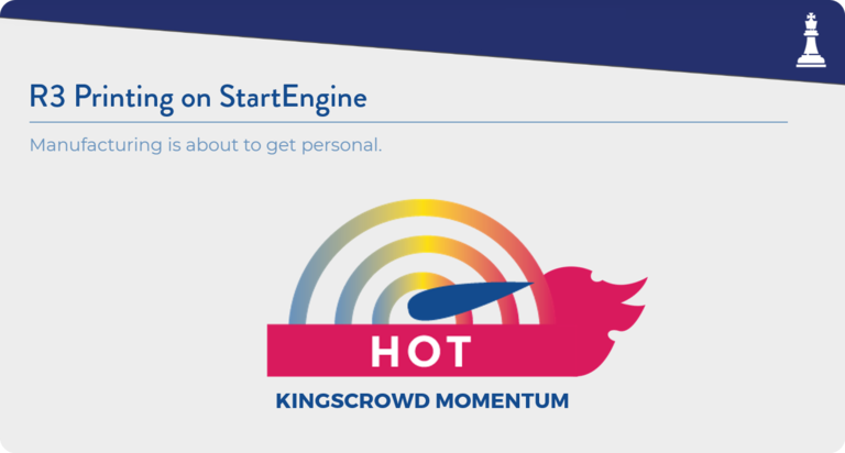 R3 Printing on StartEngine is HOT on the KingsCrowd Momentum Gauge!